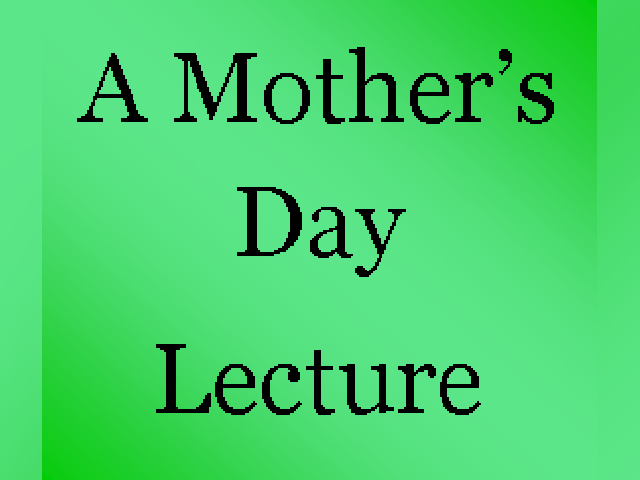 Mothers day lecture
