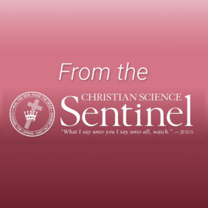From the Christian Science Sentinel